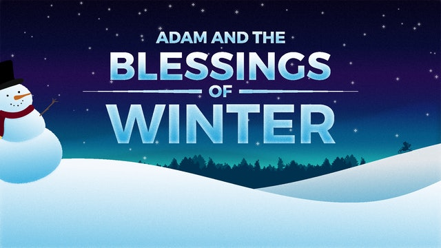 Adam and the Blessings of Winter