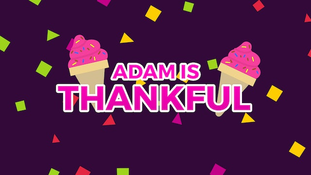 Adam is Thankful