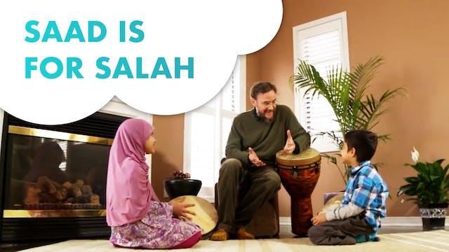 Saad is for Salah
