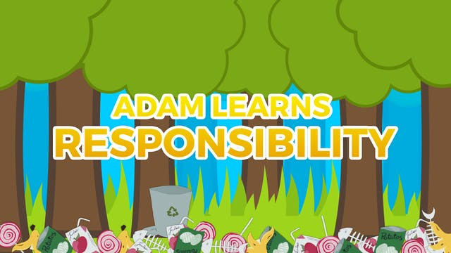 Adam Learns Responsibility