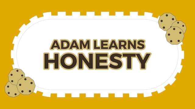 Adam Learns Honesty