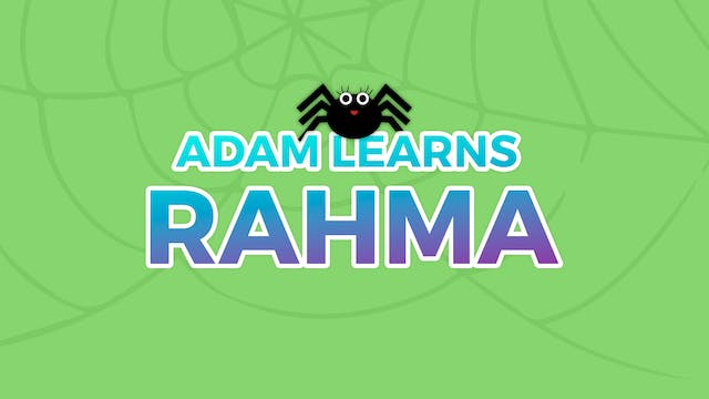 Adam Learns Rahma