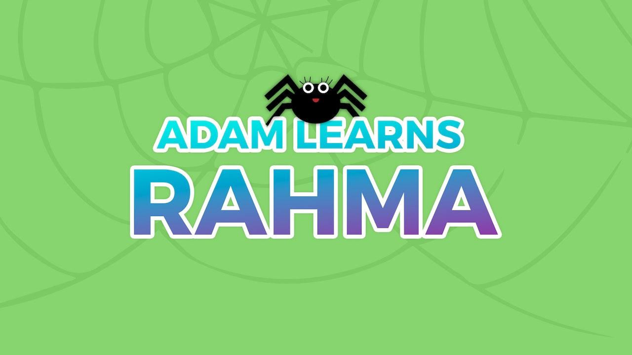 Adam Learns Rahma