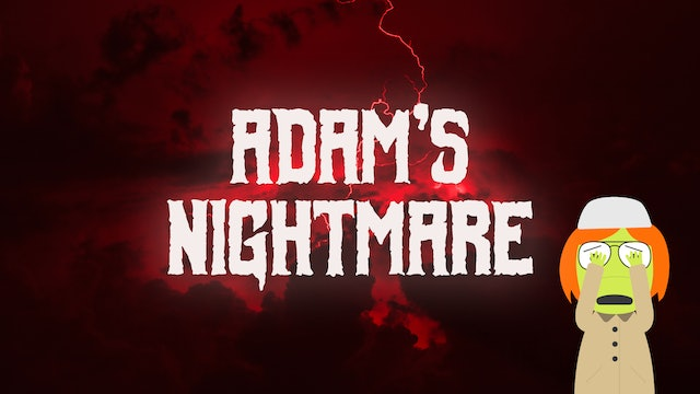 Adam's Nightmare