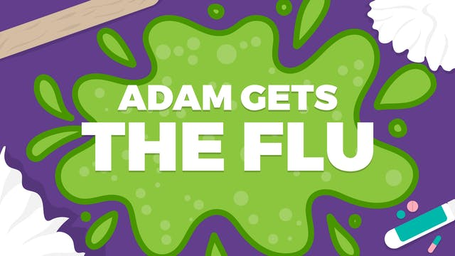 Adam Gets The Flu