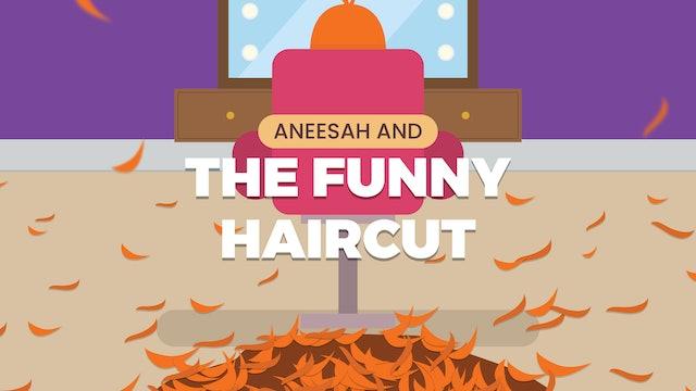 Aneesah and the Funny Haircut