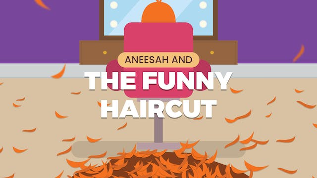 Aneesah and the Funny Haircut