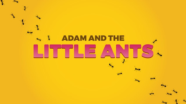 Adam and the Little Ants