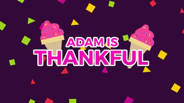 Adam Is Thankful