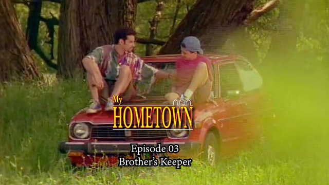 MY HOMETOWN - Episode 3 - Brother's Keeper