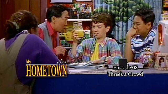 MY HOMETOWN - Episode 08 - Three's A Crowd