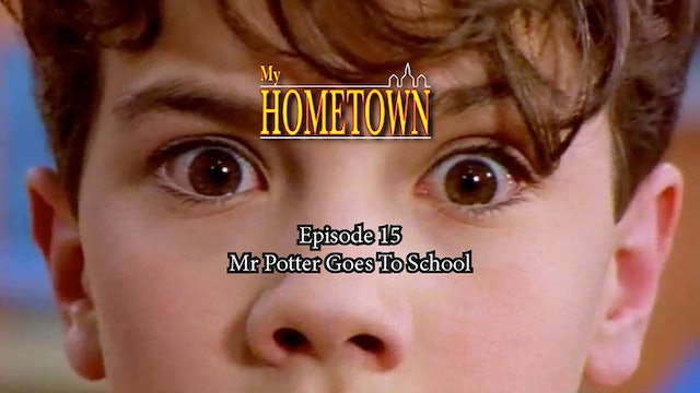 MY HOMETOWN - Episode 15 - Mr. Potter Goes To School