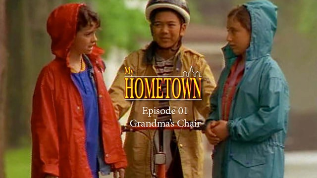 MY HOMETOWN -  Episode 1: GrandMa's Chair
