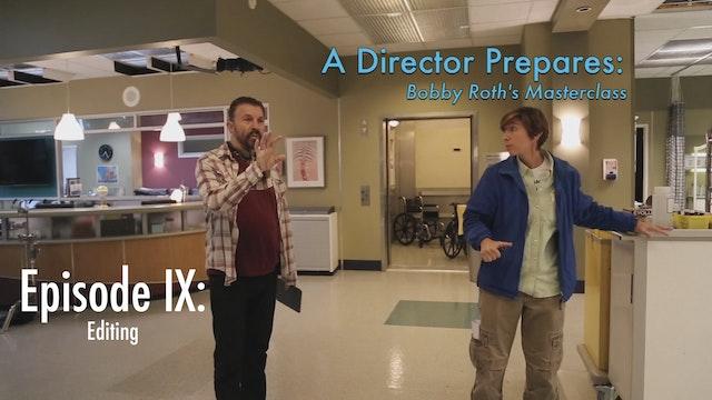A Director Prepares: Bobby Roth's Masterclass, Episode 9 - Editing