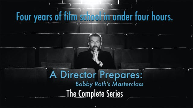 A Director Prepares: Bobby Roth's Masterclass, The Complete Series
