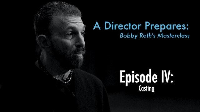A Director Prepares: Bobby Roth's Masterclass, Episode 4 - Casting
