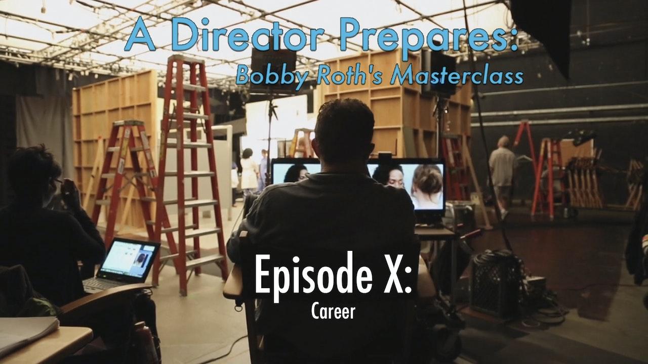 A Director Prepares: Bobby Roth's Masterclass, Episode 10 - Career