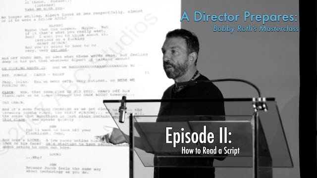 A Director Prepares: Bobby Roth's Masterclass, Episode 2 - How to Read a Script