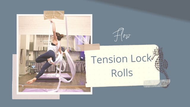 "Flow: Tension Lock Rolls (Part 4 of ""..."