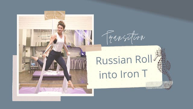 Transition from Russian Roll into Iro...