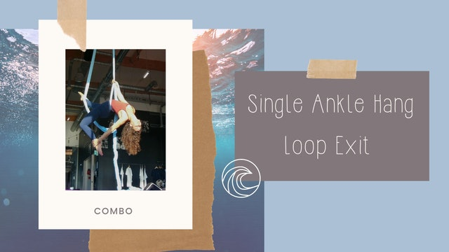 Combo: Single Ankle Hang - Loop - Exit