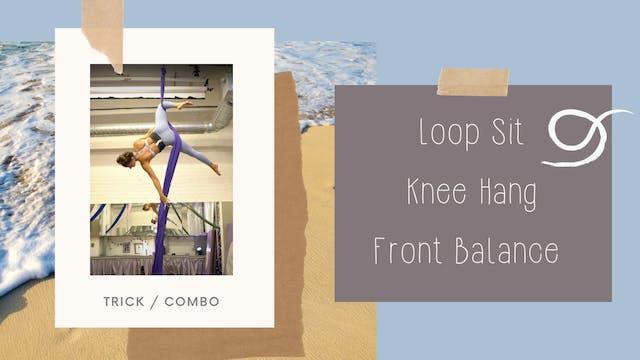 Trick & Combo: Loop Sit - Knee Hang - Front Balance