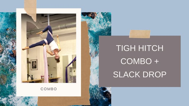 Combo: Tigh Hitch Combo (+Slack Drop)