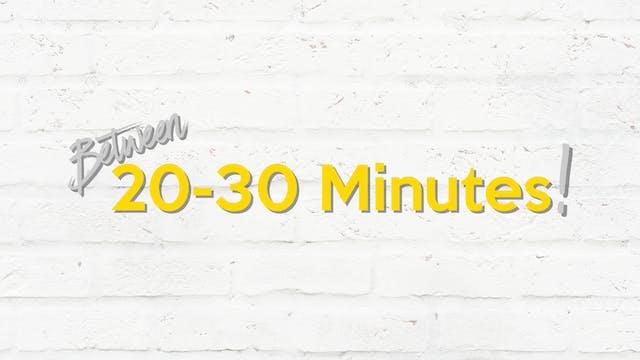 20-30 MINUTES