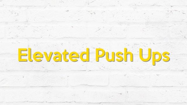 ELEVATED PUSH UPS