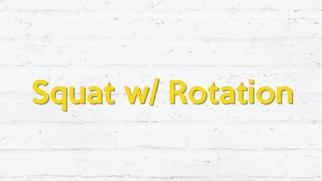 SQUAT W/ ROTATION