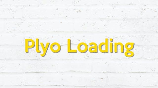 PLYO LOADING