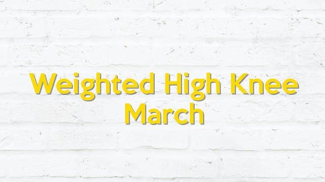 WEIGHTED HIGH KNEE MARCH