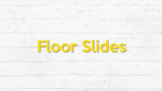 FLOOR SLIDES