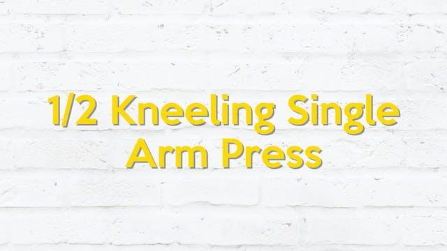 1/2 KNEELING SINGLE ARM PRESS