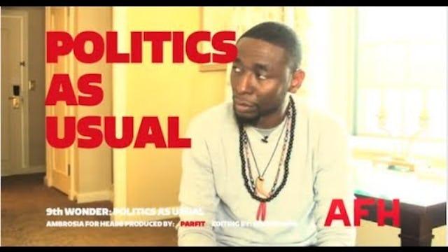 9TH Wonder: Politics As Usual