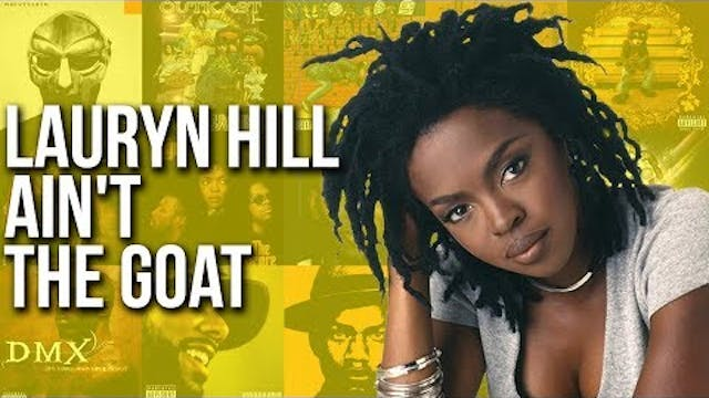 Lauryn Hill Ain't The GOAT