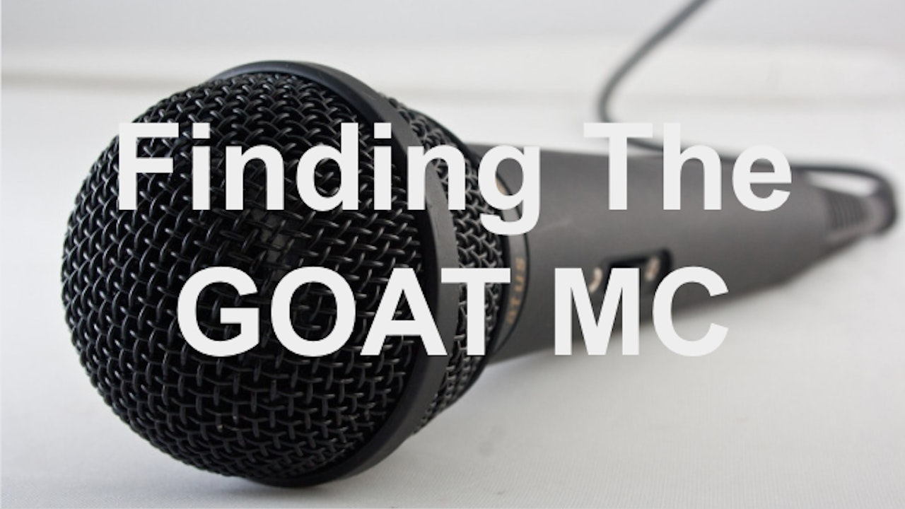 Finding The GOAT MC