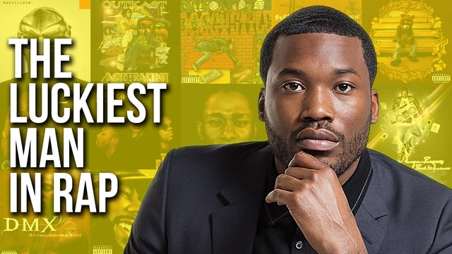 Why Meek Mill Is The Luckiest Man In Hip-Hop