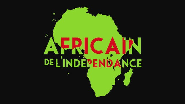 Africain de l'indépendance (with french subtitles)