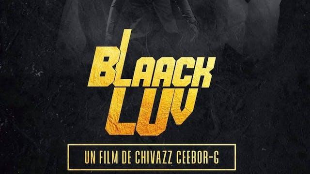 (*) BLAACK LUV, location (non disponible Afrique)