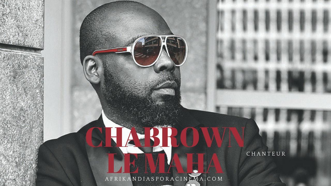 CHABROWN LE MAHA, chanteur