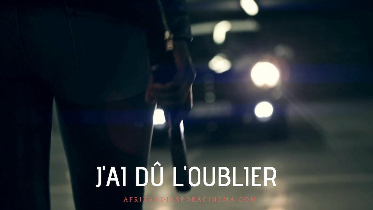 J'AI DÛ L'OUBLIER