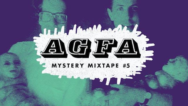 AGFA MYSTERY MIXTAPE #5: HAUNTED LIVES