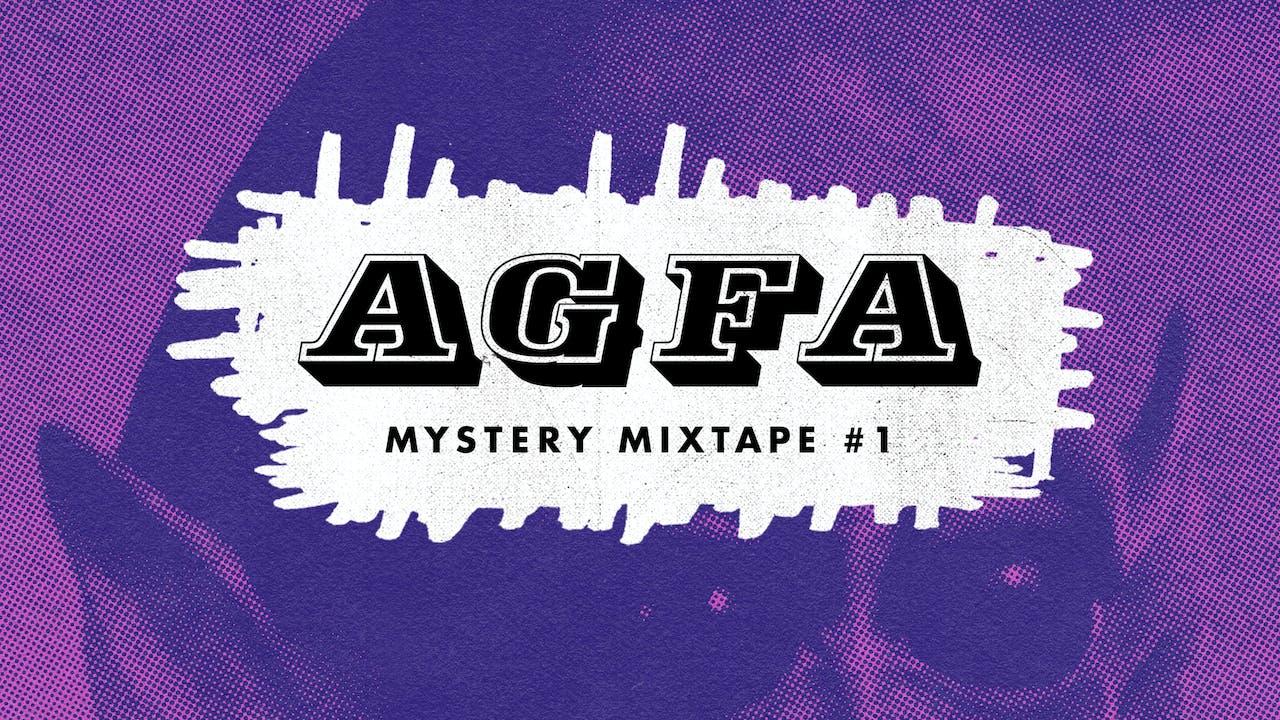 AGFA MYSTERY MIXTAPE #1