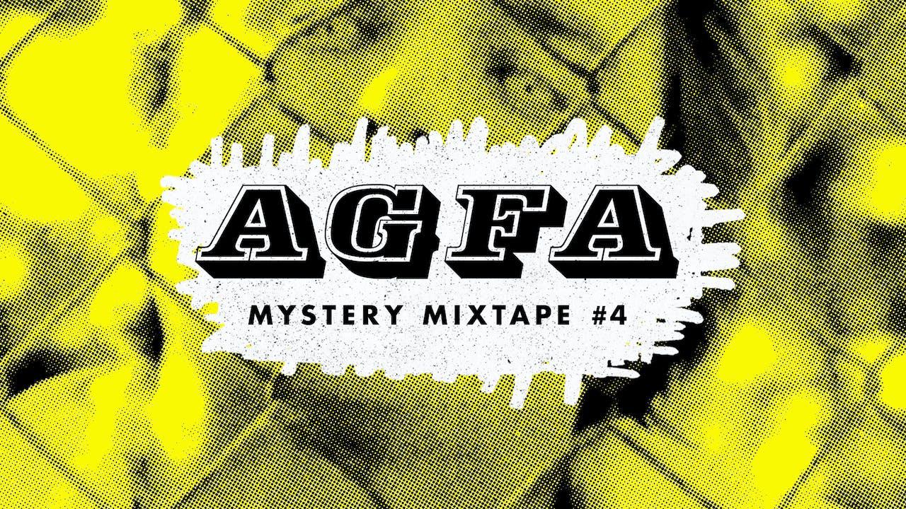 AGFA MYSTERY MIXTAPE #4: FOLLOW YOUR OWN STAR