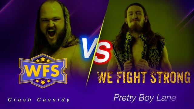 Crash Cassidy vs. Pretty Boy Lane