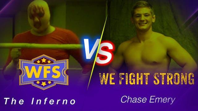 Chase Emery vs. Inferno