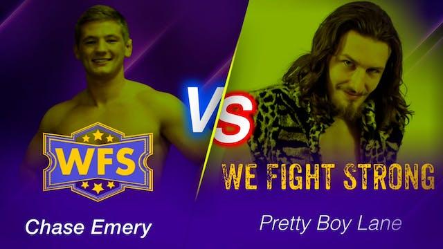 Chase Emery vs. Pretty Boy Lane
