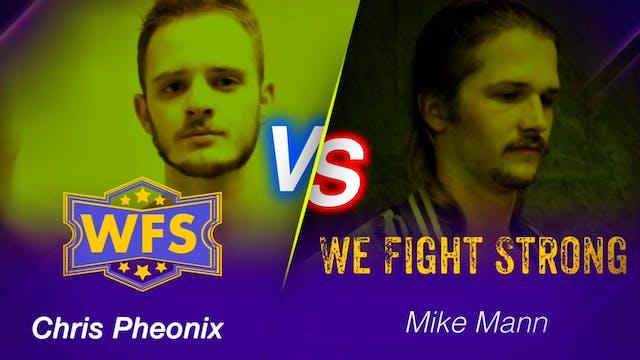 Chris Pheonix vs. Mike Mann