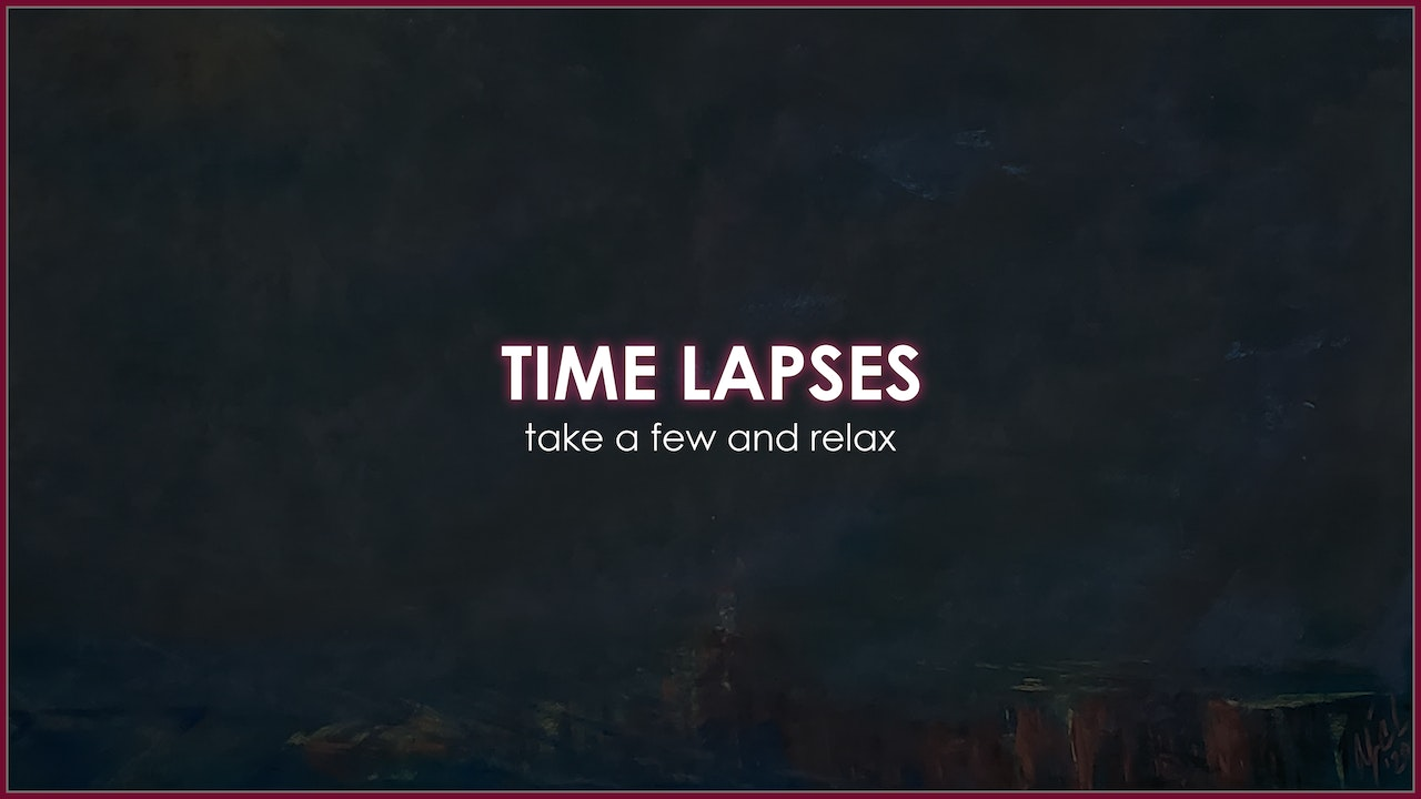 Time Lapses